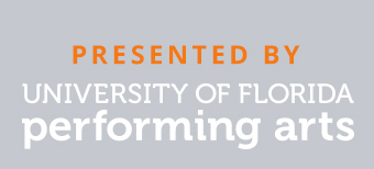 Presented by University of Florida Performing Arts